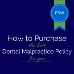 How to get the best dental malpractice insurance for you